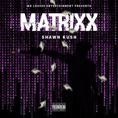 Shawn Kush – Matrixx